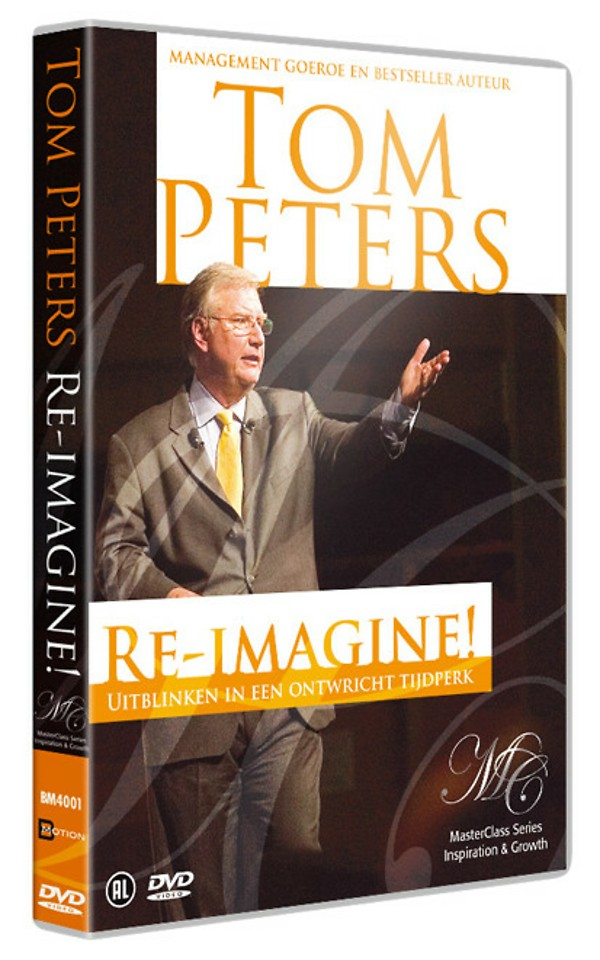 Masterclass Tom Peters - Re-Imagine!