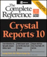 Crystal Reports 10 The Complete Reference