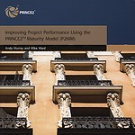 Improving Project Performance Using the PRINCE2 Maturity Model (P2MM) (Edition 2005)