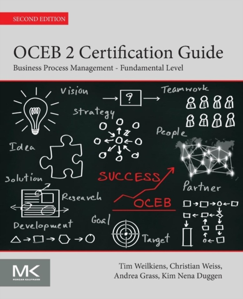 OCEB 2 Certification Guide : Business Process Management Fundamental Level