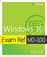 Exam Ref MD-100 - Windows 10