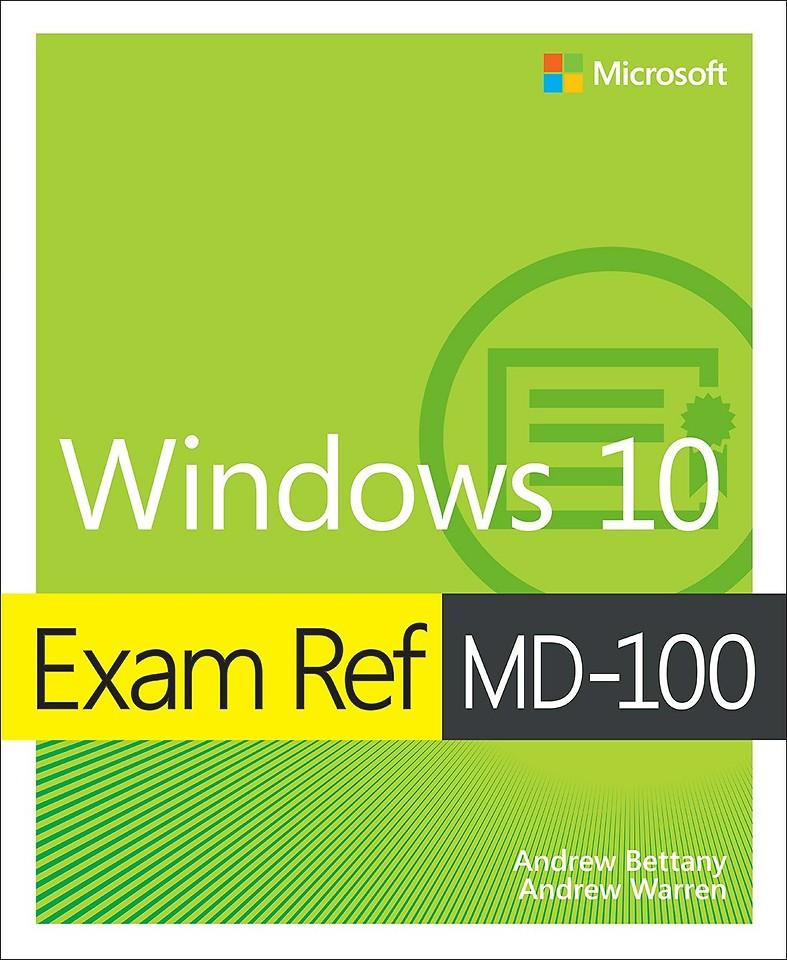 Exam Ref MD-100 - Windows 10
