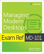 Exam Ref MD-101 Managing Modern Desktops
