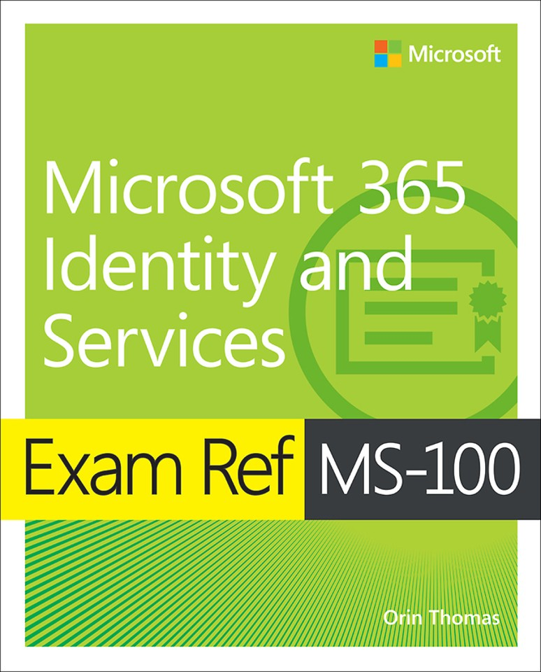 Microsoft 365 Identity and Services - Exam Ref MS-100