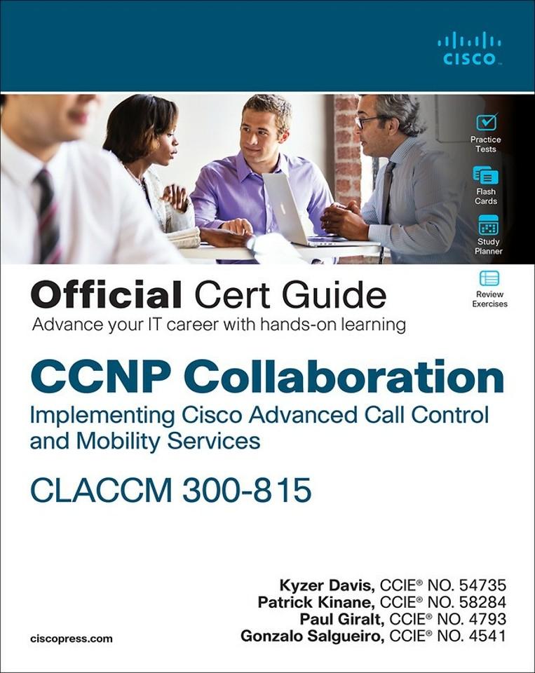 CCNP Collaboration CLACCM 300-815 Cert Guide