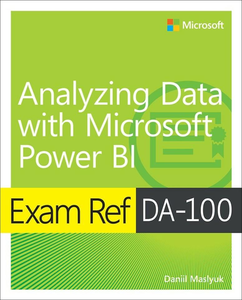Exam Ref DA-100 - Analyzing Data with Microsoft Power BI