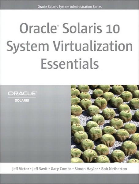 Oracle Solaris 10 System Virutalization Essentials (Engels)