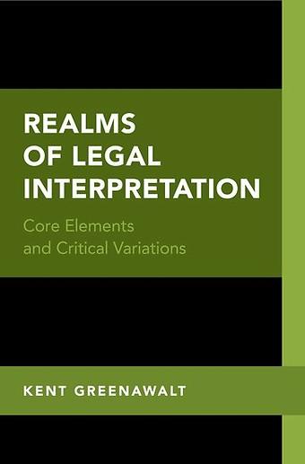 Realms of Legal Interpretation