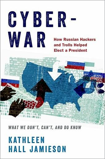 Cyberwar - How Russian Hackers and Trolls Helped Elect a President