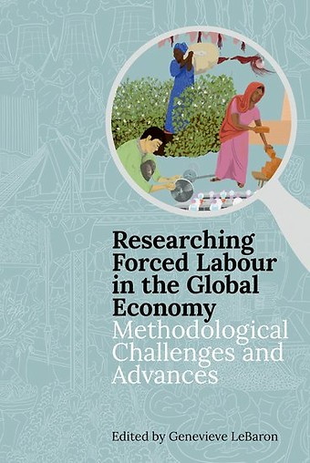 Researching Forced Labour in the Global Economy