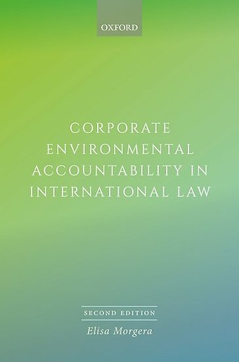 Corporate Environmental Accountability in International Law