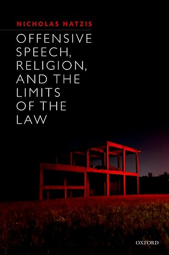 Offensive Speech, Religion, and the Limits of the Law