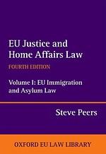 EU Justice and Home Affairs Law:Volume I: EU Immigration and Asylum Law