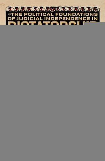 The Political Foundations of Judicial Independence in Dictatorship and Democracy