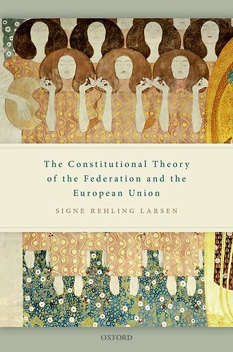 The Constitutional Theory of the Federation and the European Union