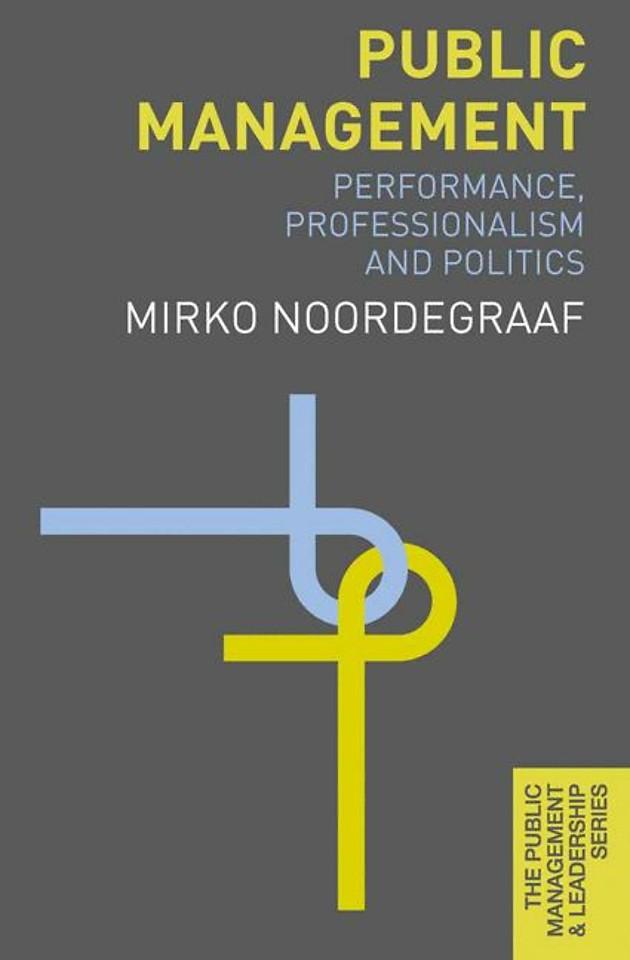 Public Management: Performance, Professionalism and Politics