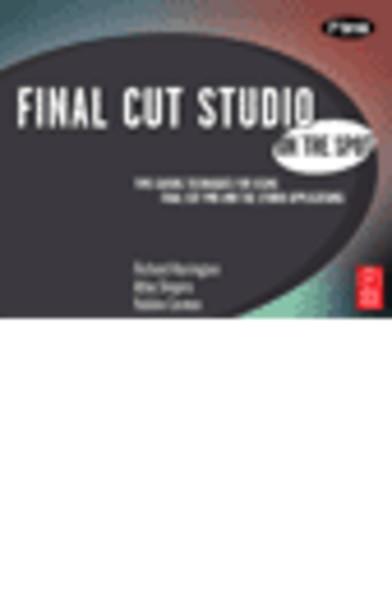 Final Cut Studio On the Spot (On The Spot {Series})