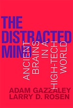 The Distracted Mind – Ancient Brains in a High–Tech World