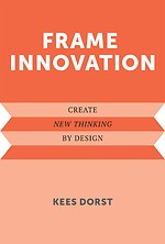 Frame Innovation – Create New Thinking by Design
