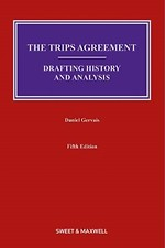 The TRIPS Agreement: Drafting History and Analysis