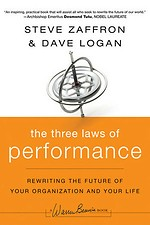 The Three Laws of Performance: Rewriting The Future of Your Organization and Your Life