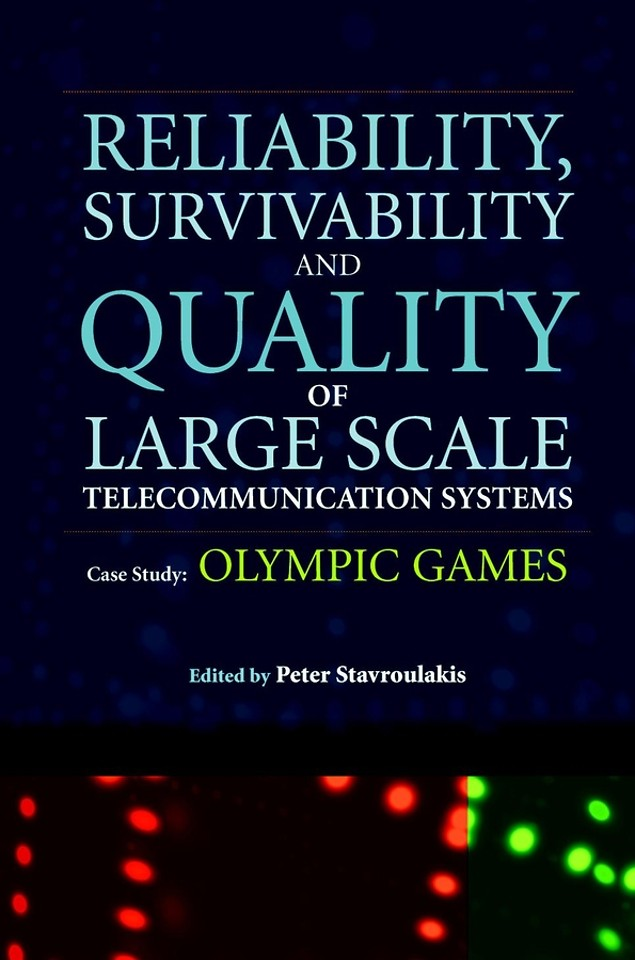 Reliability, Survivability and Quality of Large Scale Telecommunication Systems