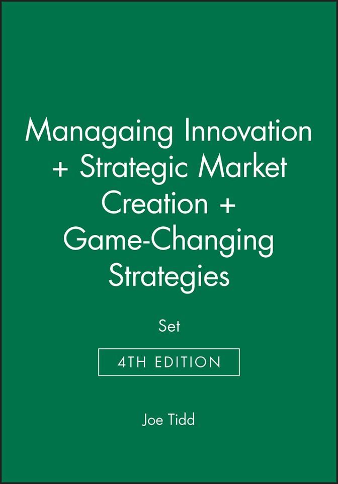 Managaing Innovation 4e + Strategic Market Creation + Game–Changing Strategies Set
