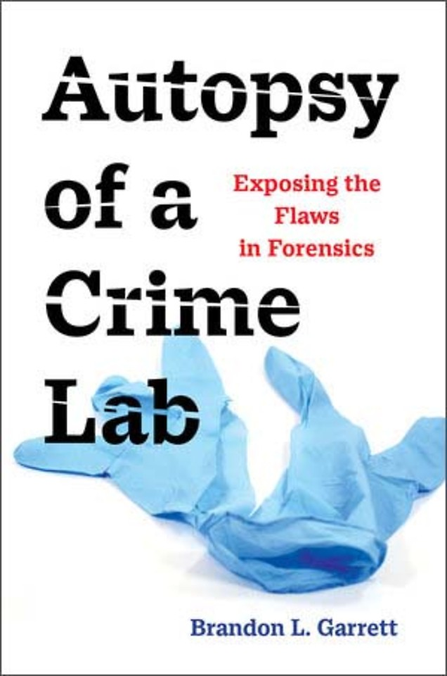 Autopsy of a Crime Lab – Exposing the Flaws in Forensics