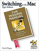 Switiching to the Mac: The Missing Manual, Tiger Edition