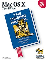 Mac OS X Tiger Edition: The Missing Manual