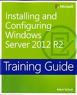 Training Guide - Installing and Configuring Windows Server 2012 R2