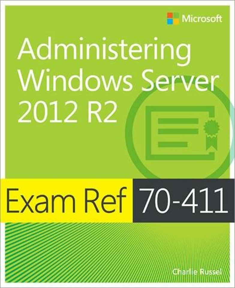 Exam Ref 70-411: Administering Windows Server 2012 R2