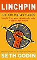 Linchpin - Are You Indispensable?