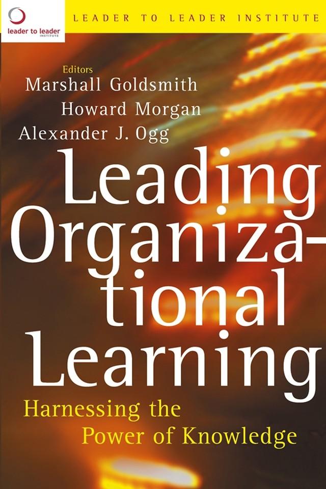 Leading Organizational Learning