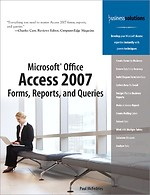Microsoft Office Access 2007: Forms, Reports, and Queries