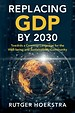 Replacing GDP by 2030