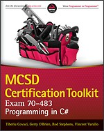 MCSD Certification Toolkit (Exam 70-483) Programming in C#