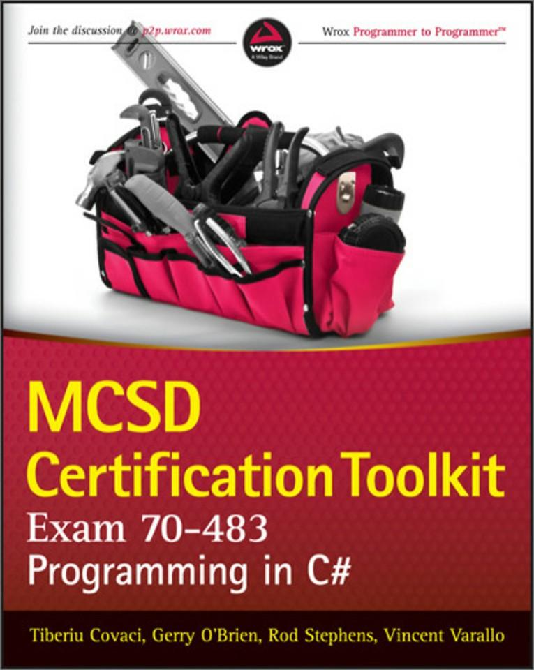 MCSD Certification Toolkit (Exam 70-483) Programming in C#