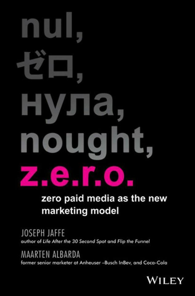 Z.E.R.O.: Zero Paid Media as the New Marketing Model