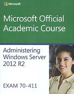 70–411 Administering Windows Server 2012 R2