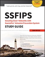 SSFIPS - Securing Cisco Networks with Sourcefire Intrusion Prevention System: Exam 500–285 Study Guide