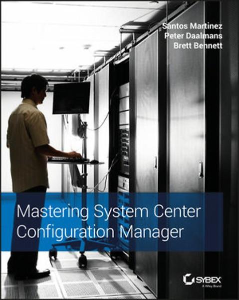 Mastering System Center Configuration Manager (Engels)