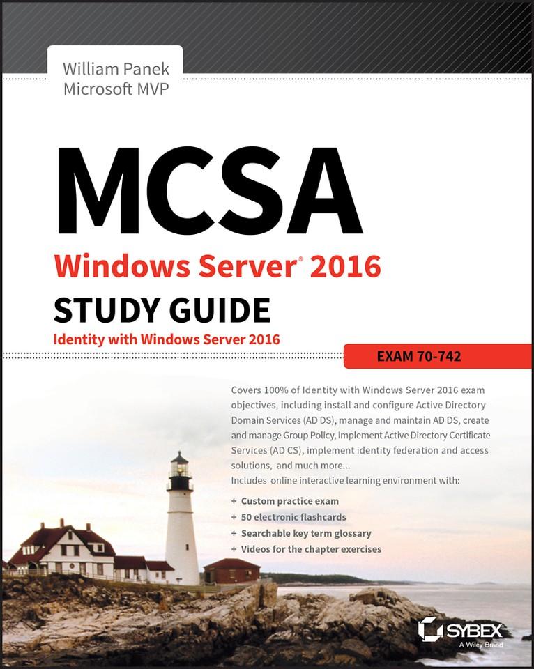 MCSA Windows Server 2016 Study Guide: Exam 70–742