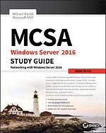 MCSA Windows Server 2016 Study Guide: Exam 70–741
