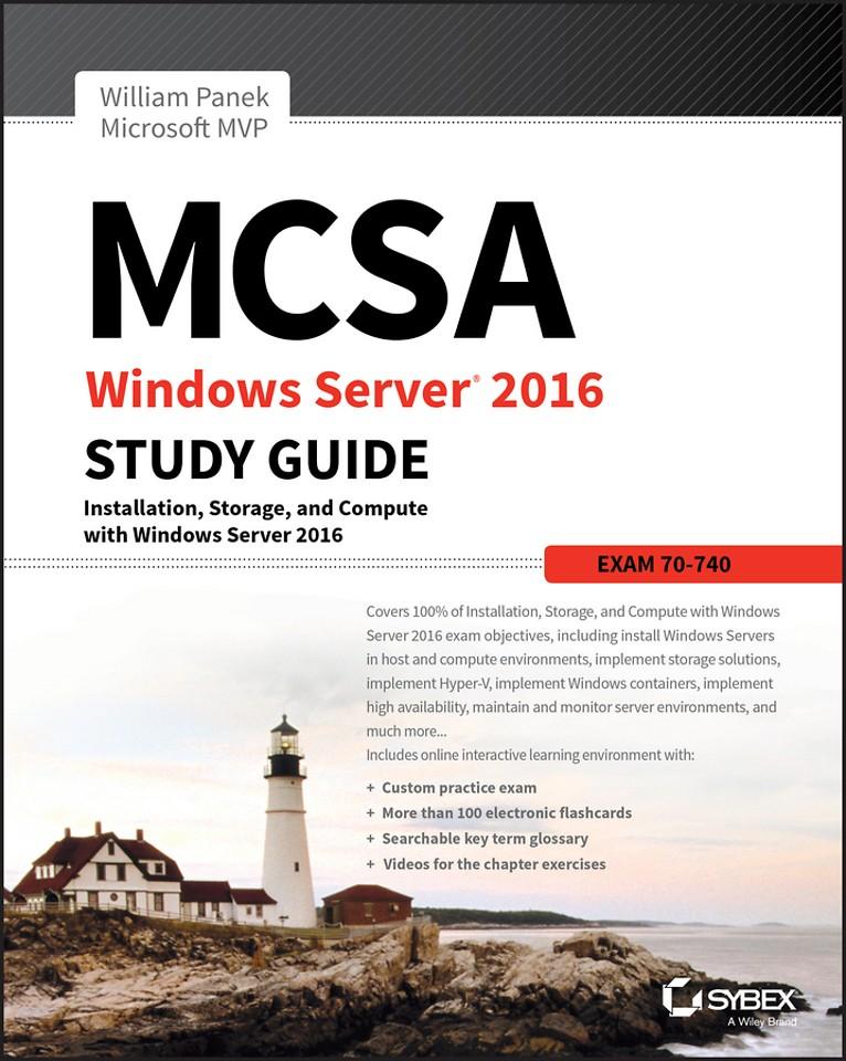 MCSA Windows Server 2016 Study Guide: Exam 70–740