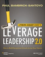 A Principal Manager′s Guide to Leverage Leadership 2.0