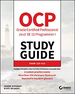 OCP Oracle Certified Professional Java SE 11 Programmer I Study Guide