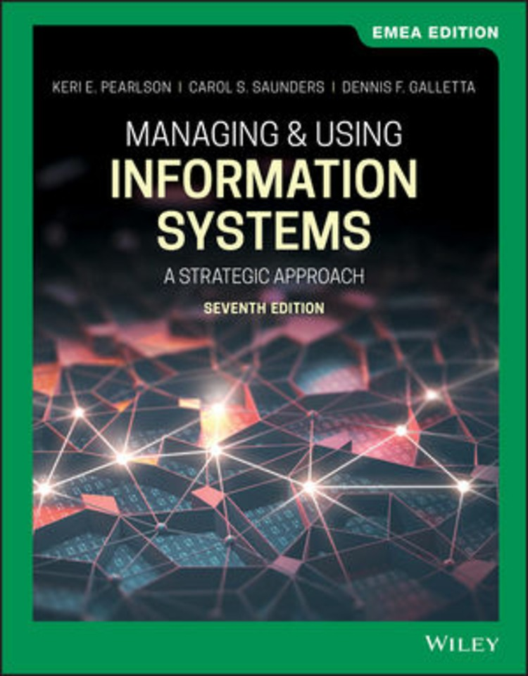 Managing and Using Information Systems: A Strategic Approach, 7th Edition, EMEA Edition
