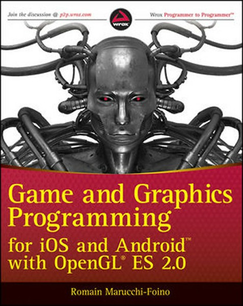 Game and Graphics Programming for iOS and Android with OpenGL ES 2 0  (Engels)