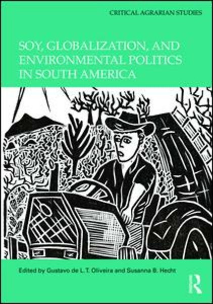 Soy globalization and environmental politics in south america door soy globalization and environmental politics in south america freerunsca Images